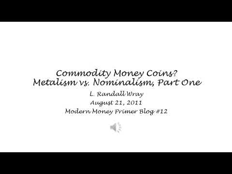 MMP Blog #12 - Commodity Money Coins? Metalism Vs. Nominalism, Part 1 - L. Randall Wray