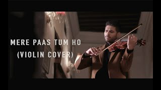 Mere Paas Tum Ho by Leo Twins (Violin Cover)