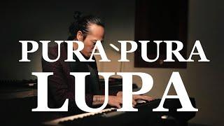 Pura Pura Lupa - MAHEN - PIANO COVER - (Versi Romantis )
