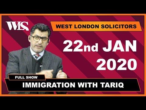 Immigration With Tariq - 22-01-2020