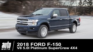 2018 Ford F-150 V8 5.0l Platinum 4X4 SuperCrew ESSAI Auto-Moto.com