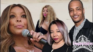 Wendy Williams throws major shade at T.I. for his comments on her body!