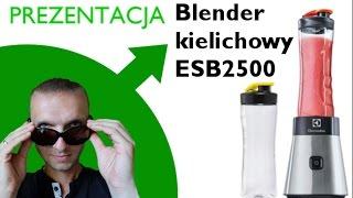Prezentacja - Blender Elektrolux ESB 2500 (blender kielichowy, blender sportowy)
