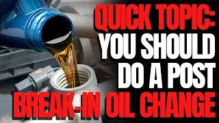 You Should Do a Post Break-in Oil Change: WCJ Quick Topics