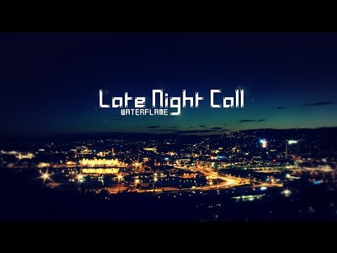 Waterflame - Late Night Call