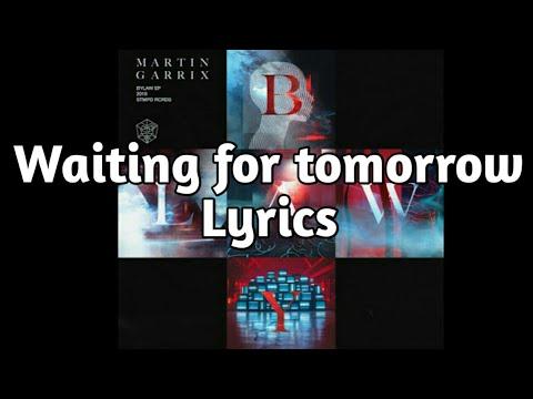 Martin Garrix & Pierce Fulton feat. Mike Shinoda - Waiting For Tomorrow (Lyrics)