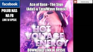 Ace of Base   The Sign (Ada5 & TotalWave Remix)