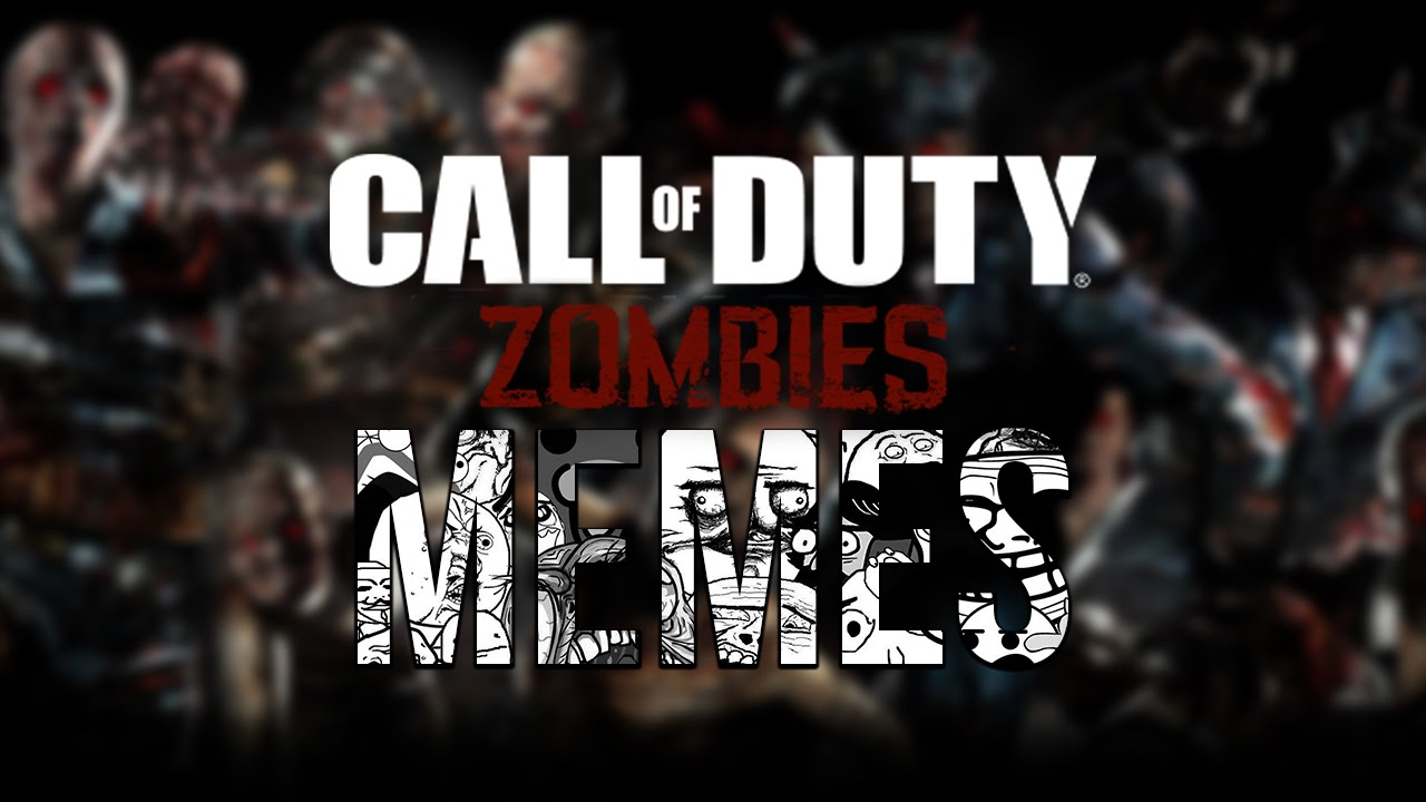 Funny Zombie Memes : The best call of duty zombies memes youtube