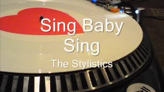 Sing Baby Sing  The Stylistics