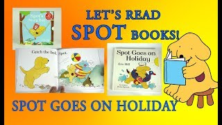 Spot Goes On Holiday, Original Lift the Flap Books, Full Book Reveal, Eric Hill
