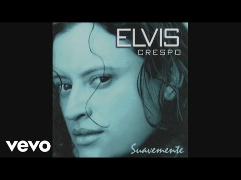 Elvis Crespo  Suavemente  Audio