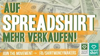 Auf Spreadshirt mehr verkaufen! - Shirt Money Makers