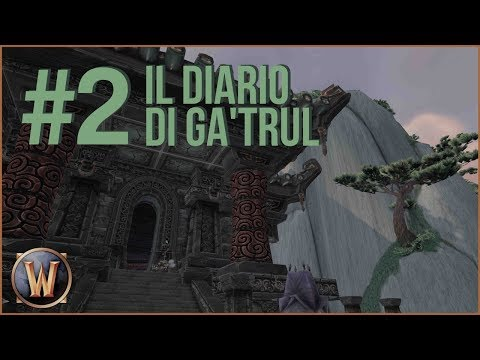 IL DIARIO DI GA'TRUL! #2 | Jareel (World of Warcraft Gameplay ITA)