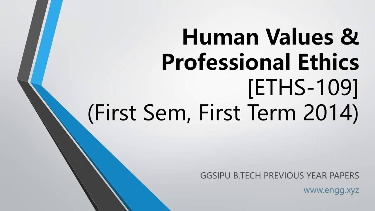 human values professional ethics eths first sem first  human values professional ethics eths 109 first sem first term 2014