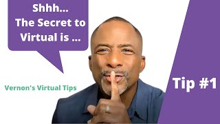 Vernon's Virtual Tip #1: The Foundational Secret to Virtual