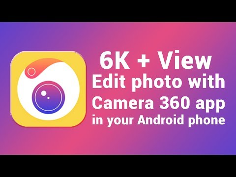 Edit Photo With Camera 360 App In Your Android Phone Tutorial