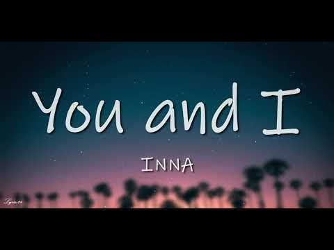 INNA - You and I (Lyrics) 🎵