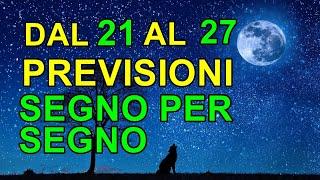 DAL 21 AL 27 GIUGNO PREVISIONI SEGNO PER SEGNO