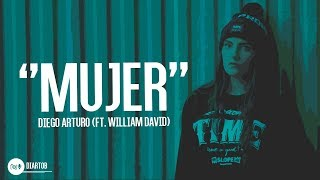 Diego Arturo - Mujer (ft. William David)