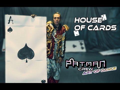 Patman Crew - House of Cards