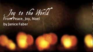 Joy to the World by Janice Faber