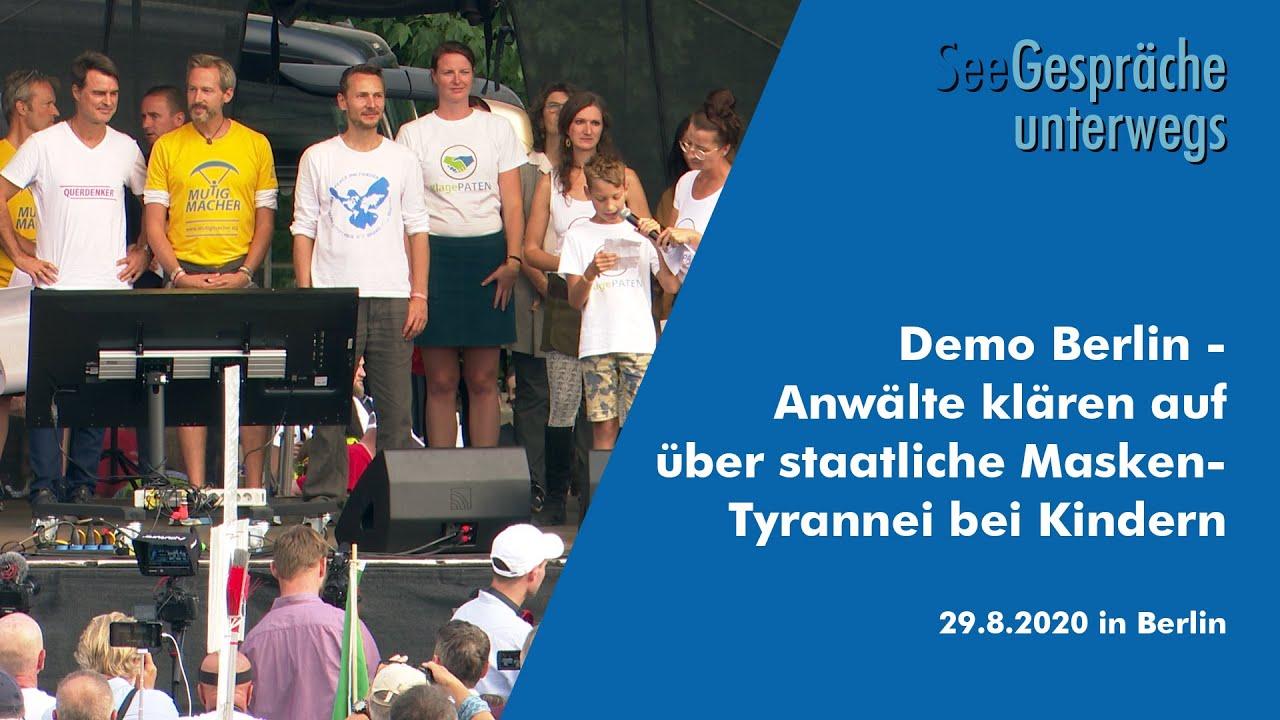 Demo Berlin - Anwälte klären über staatliche Corona-Masken-Tyrannei bei Kindern auf - 29.08.2020