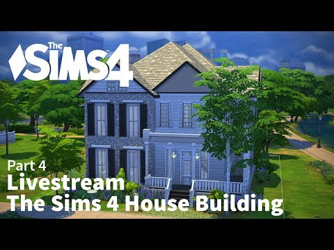 The Sims 4 Building Livestream - Part 4 - 9/2/2014