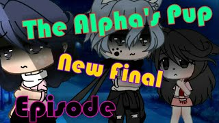 Glmm THE ALPHA'S PUP NEW FINAL EPISODE  |  Purple Chickie