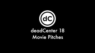 deadCenter 18 Movie Pitches [Uncovering Oklahoma]