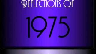 Reflections Of 1975 ♫ ♫  [65 Songs]