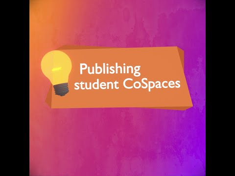 Publishing student CoSpaces - CoSpaces Edu Tuesday Tip