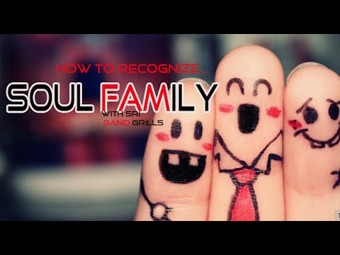 How to recognize your SOUL FAMILY?