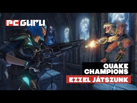 Ebbe beleremegtünk ► Quake Champions - Ezzel játszunk