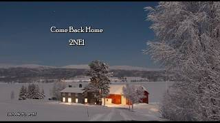 2NE1 - COME BACK HOME [Lyrics Hangul/Romanization/Bahasa Indonesia]