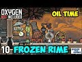 OIL Refine on RIME #10 - Oxygen Not Included (Launch Upgrade) [4k]