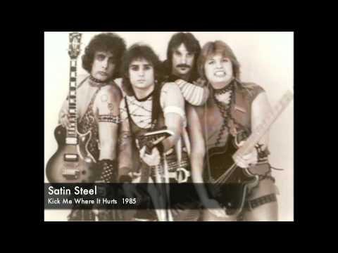 Satin Steel -  Kick Me Where It Hurts