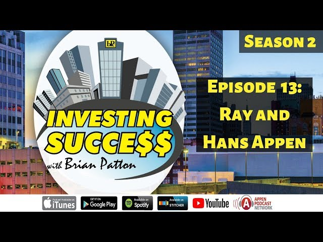 Investing Success with Brian Patton - Season 2 Episode 13: Ray & Hans Appen