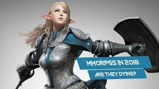 Are MMORPGs Worth Playing Anymore? The State Of MMOs And MMORPGs In 2018