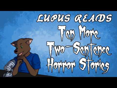 Short Scares! - Ten MORE Two-Sentence Horror Stories - Lupus Creepus