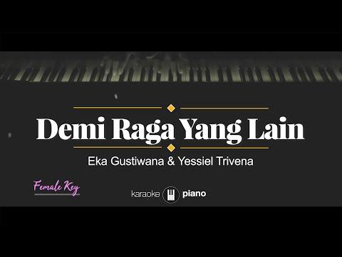 Demi Raga Yang Lain (FEMALE KEY) Eka Gustiwana U0026 Yessiel Trivena (KARAOKE PIANO)