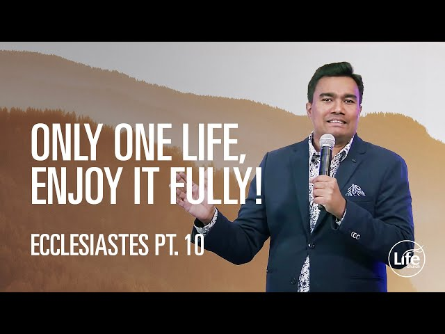 Only One Life, Enjoy it Fully! | Rev Paul Jeyachandran