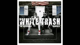 Tom macdonald x Madchild - White Trash (Audio)