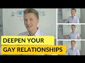 Deepen Relationships With Advanced Strategies - For Gay Couples And Newly Singles