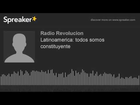 Latinoamerica: todos somos constituyente