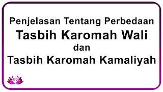 Penjelassan Tentang Karomah Tasbih Wali dan Kamaliyah
