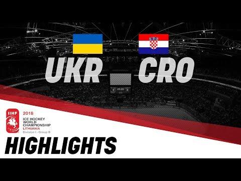 Ukraine-Croatia | Highlights | 2018 IIHF Ice Hockey World Championship Division I Group B