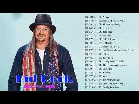 Kid Rock Greatest Hits 2018 - Top 30 Best Songs Of Kid Rock Playlist