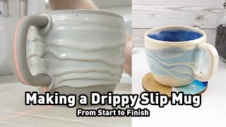 Making a Drippy Slip Mug from start to finish