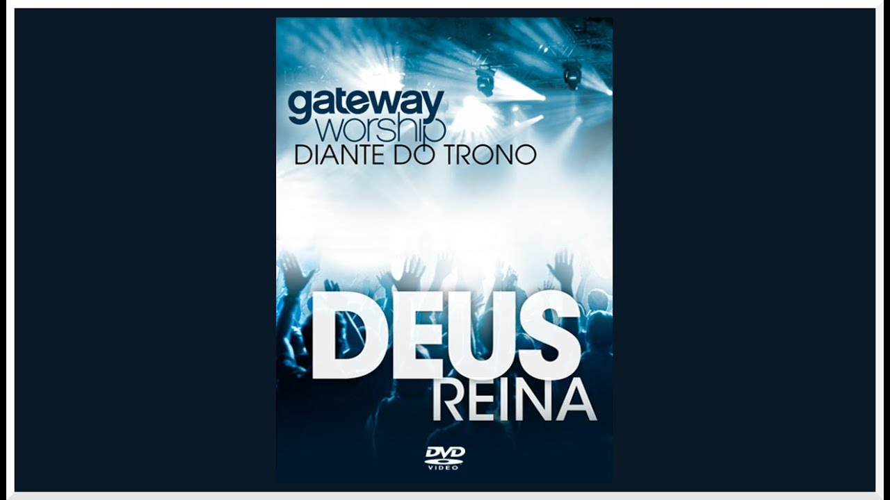 dvd gateway worship diante do trono