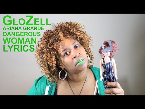 Ariana Dangerous Woman Lyrics - GloZell